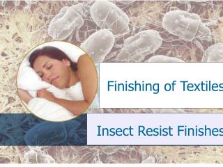 Insect Resist Finishes .