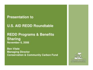 REDD Programs & Benefits Sharing CI's Experiences and REDD Support to Date