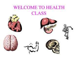WELCOME TO HEALTH CLASS