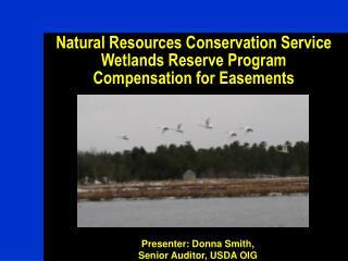 Natural Resources Conservation Service  Wetlands Reserve Program Compensation for Easements