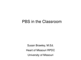 PBS in the Classroom