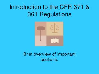 Introduction to the CFR 371 & 361 Regulations