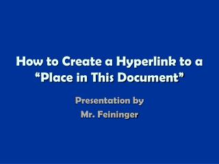 """How to Create a Hyperlink to a """"Place in This Document"""""""