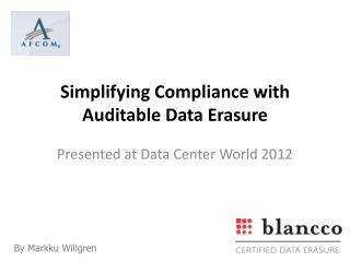 Simplifying Compliance with Auditable Data Erasure