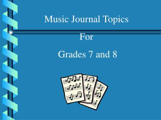Music Journal Topics For  Grades 7 and 8