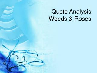 Quote Analysis Weeds & Roses