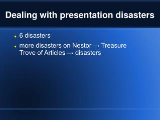 Dealing with presentation disasters
