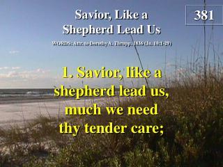 Savior, Like a Shepherd Lead Us (Verse 1)