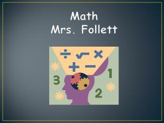 Math Mrs. Follett