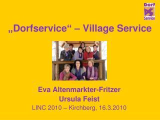 """""""Dorfservice"""" – Village Service"""