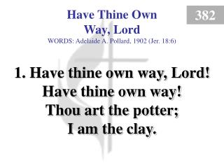 Have Thine Own Way, Lord (1)