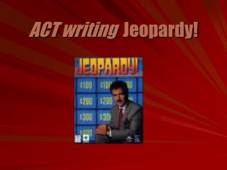 ACT writing   Jeopardy!