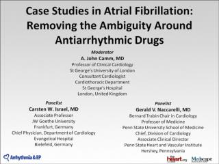 Case Studies in Atrial Fibrillation: Removing the Ambiguity Around Antiarrhythmic Drugs