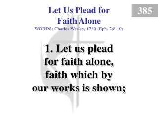 Let Us Plead for Faith Alone (1)