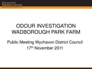 ODOUR INVESTIGATION WADBOROUGH PARK FARM