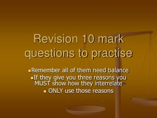Revision 10 mark questions to practise