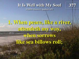 It Is Well with My Soul (Verse 1)