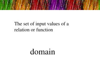 The set of input values of a relation or function
