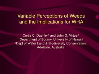 Variable Perceptions of Weeds and the Implications for WRA