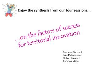 …on the factors of success  for territorial innovation