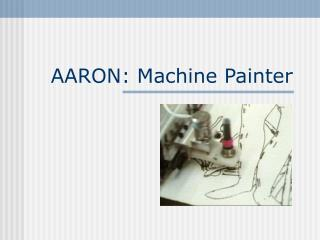 AARON: Machine Painter