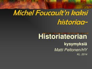 Michel Foucault'n kaksi historiaa-