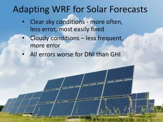 Adapting WRF for Solar Forecasts