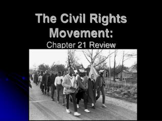 The Civil Rights Movement: Chapter 21 Review
