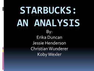STARBUCKS:  An Analysis