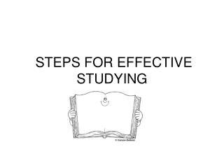 STEPS FOR EFFECTIVE STUDYING