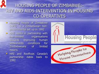 HOUSING PEOPLE OF ZIMBABWE:- HIV AND AIDS INTERVENTION IN HOUSING CO-OPERATIVES