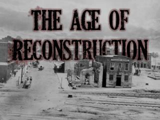 The  age  of  Reconstruction