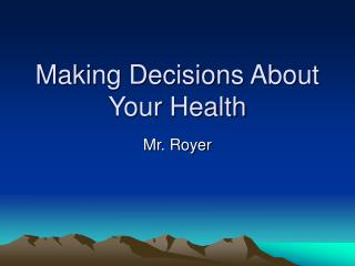 Making Decisions About Your Health