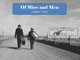 Of Mice and Men Chapter 1 Quiz