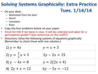 On your desk… Worksheet from the door        Pencil Calculator Ruler