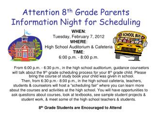 Attention 8 th  Grade Parents Information Night for Scheduling