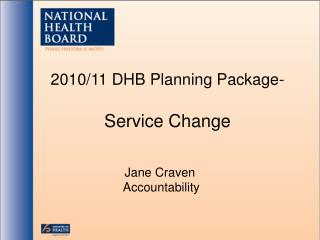 2010/11 DHB Planning Package- Service Change