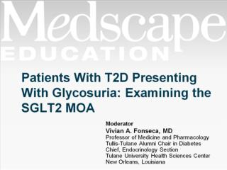 Patients With T2D Presenting With Glycosuria: Examining the SGLT2 MOA