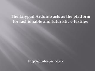 The Lilypad Arduino acts as the platform for fashiona