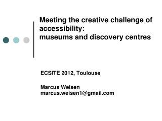 Meeting  the  creative  challenge of  accessibility : m useums and  d iscovery  centres