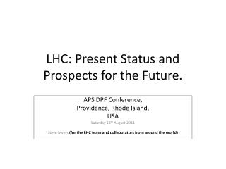 LHC: Present Status and Prospects for the Future.