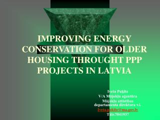 IMPROVING ENERGY CONSERVATION FOR OLDER HOUSING THROUGHT PPP PROJECTS IN LATVIA