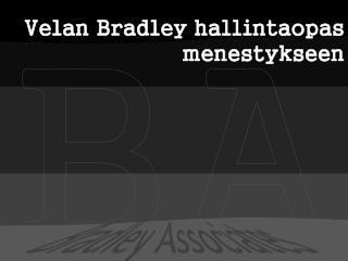 Velan Bradley hallintaopas menestykseen, Bradley Associates