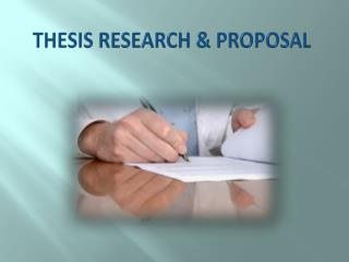 THESIS RESEARCH & PROPOSAL