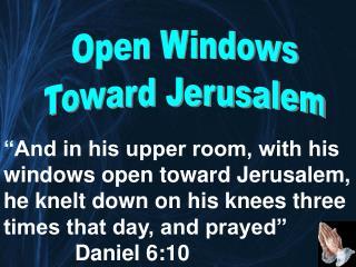 Open Windows Toward Jerusalem