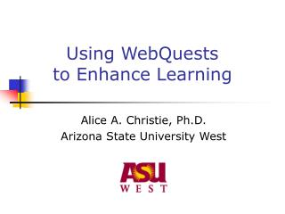 Using WebQuests to Enhance Learning