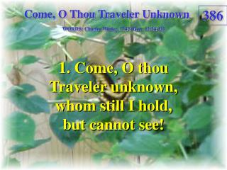 Come, O Thou Traveler Unknown (Verse 1)