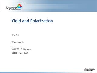 Yield and Polarization