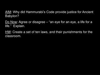 AIM : Why did Hammurabi's Code provide justice for Ancient Babylon?