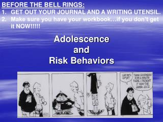 Adolescence  and  Risk Behaviors